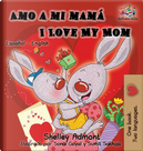 Amo a mi mamá I Love My Mom by Shelley Admont