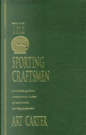 The Sporting Craftsmen by Art Carter