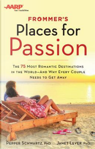 Frommer's Places for Passion by Pepper, Ph.D. Schwartz