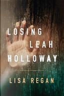 Losing Leah Holloway by Lisa Regan