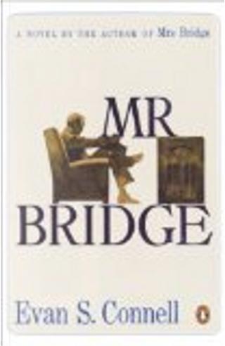Mr Bridge by Evan S. Connell