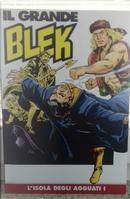 Il grande Blek n. 25 by Dario Guzzon, EsseGesse, Giovanni Sinchetto, Pietro Sartoris