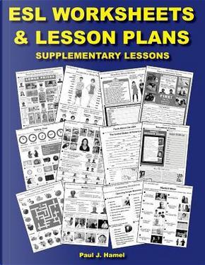 Esl Worksheets & Lesson Plans by Paul J. Hamel