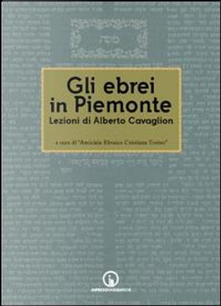 Gli ebrei in Piemonte. Lezioni di Alberto Cavaglion by Alberto Cavaglion