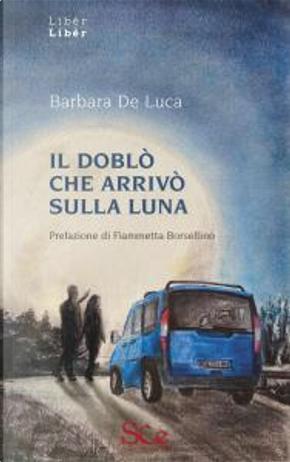 Il doblò che arrivò sulla luna by Barbara De Luca