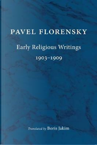 Early Religious Writings 1903-1909 by Pavel Florensky