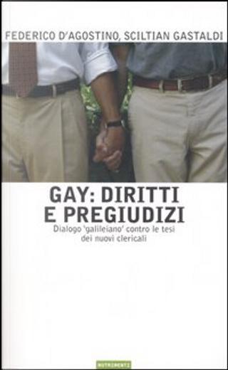 Gay: diritti e pregiudizi by Sciltian Gastaldi, D'Agostino Federico