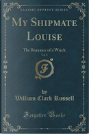 My Shipmate Louise, Vol. 8 by William Clark Russell