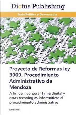 Proyecto de Reformas ley 3909. Procedimiento Administrativo de Mendoza by Pablo Farrés