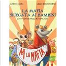 La mafia spiegata ai bambini by Lelio Bonaccorso, Marco Rizzo