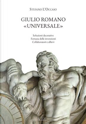 Giulio Romano «universale» by Stefano L'Occaso