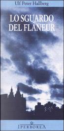 Lo sguardo del flâneur by Ulf Peter Hallberg