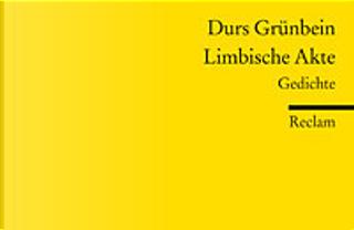 Limbische Akte by Durs Grunbein