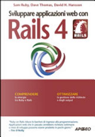 Sviluppare applicazioni web con Rails 4 by Dave Thomas, David Heinemeier Hansson, Sam Ruby