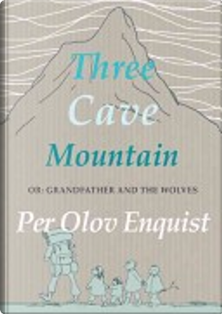 Three Cave Mountain by Per Olov Enquist