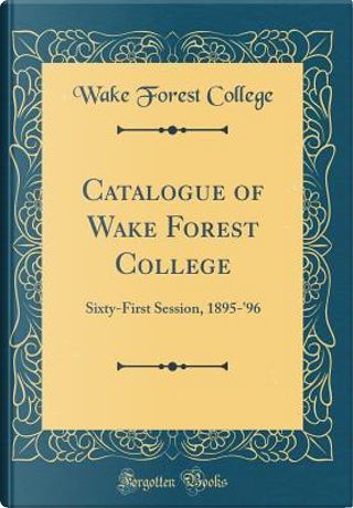 Catalogue of Wake Forest College by Wake Forest College