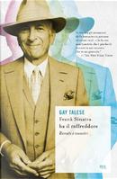 Frank Sinatra ha il raffreddore by Gay Talese