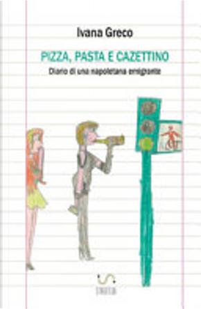 Pizza, pasta e cazettino by Ivana Greco