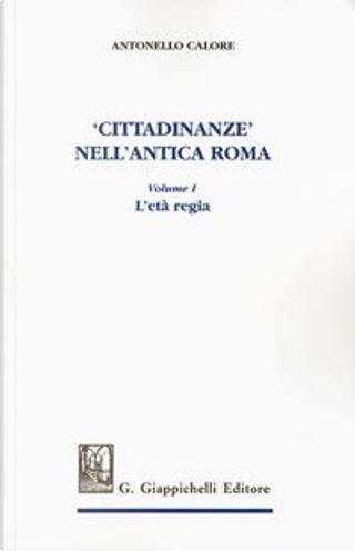 «Cittadinanze» nell'antica Roma by Antonello Calore