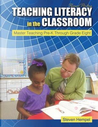 Teaching Literacy in the Classroom by Steven Hempel