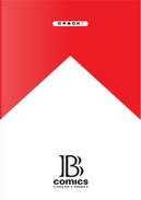 B-Comics by Alberto Fiocco, Alberto Valgimigli, Alessandro Ripane, Elena Guidolin, Emanuele Messina, Fabio Tonetto, Manfredi Ciminale, Marco Taddei, Martoz, Matteo Berton