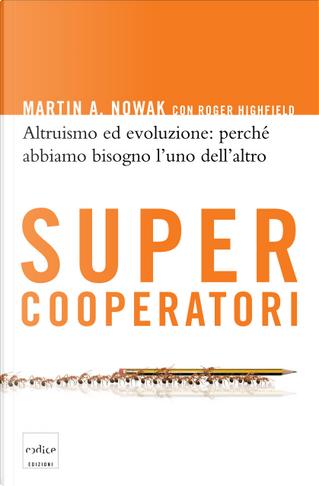 Supercooperatori by Roger Highfield, Martin Novak