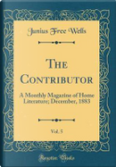 The Contributor, Vol. 5 by Junius Free Wells