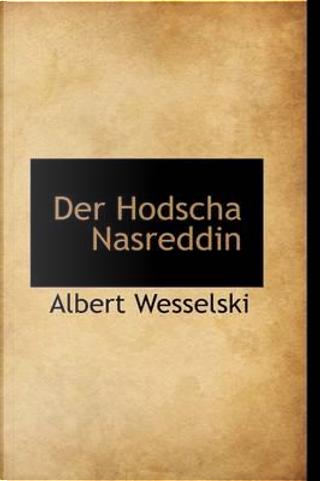 Der Hodscha Nasreddin by Albert Wesselski