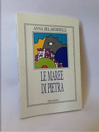 Le maree di pietra by Anna Belardinelli