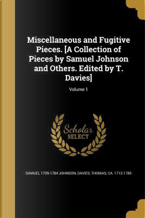 MISC & FUGITIVE PIECES A COLL by Samuel 1709-1784 Johnson