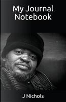My Journal Notebook by J Nichols