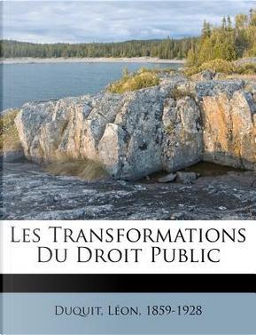Les Transformations Du Droit Public by Leon Duguit