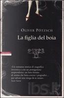 La figlia del boia by Oliver Pötzsch