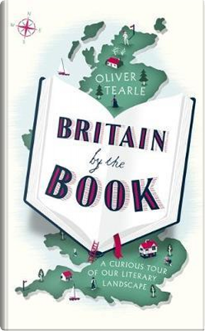 Britain by the Book by Oliver Tearle