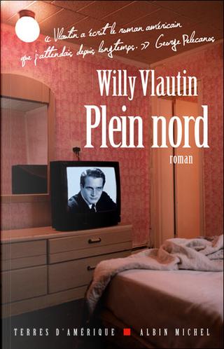 Plein nord by Willy Vlautin