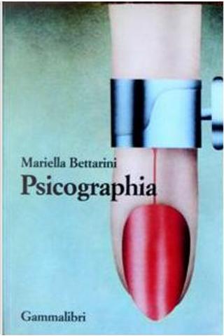 Psicographia by Mariella Bettarini
