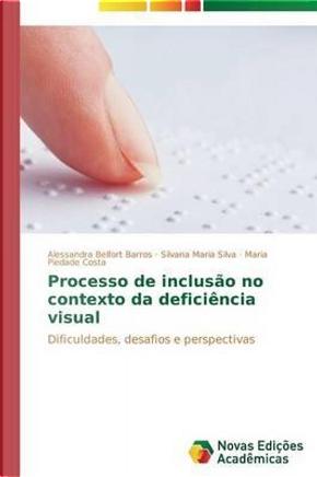 Processo de inclusão no contexto da deficiência visual by Alessandra Belfort Barros