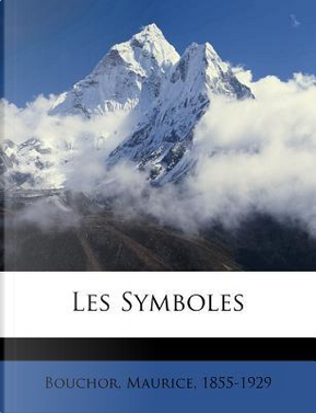 Les Symboles by Maurice Bouchor