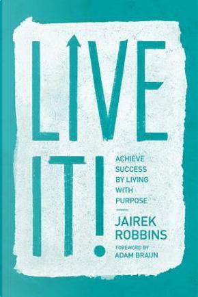 Live It! by Jairek Robbins