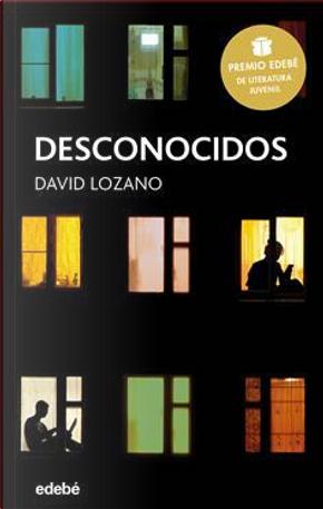 Desconocidos by David Lozano Garbala