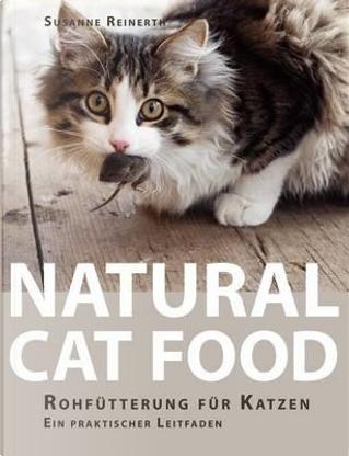 Natural Cat Food by Susanne Reinerth
