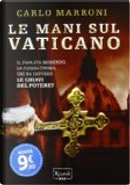 Le mani sul Vaticano by Carlo Marroni