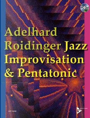 Jazz Improvisation & Pentatonic by Adelhard Roidinger
