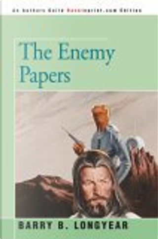 The Enemy Papers by Barry B. Longyear