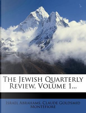 The Jewish Quarterly Review, Volume 1... by Professor Israel Abrahams