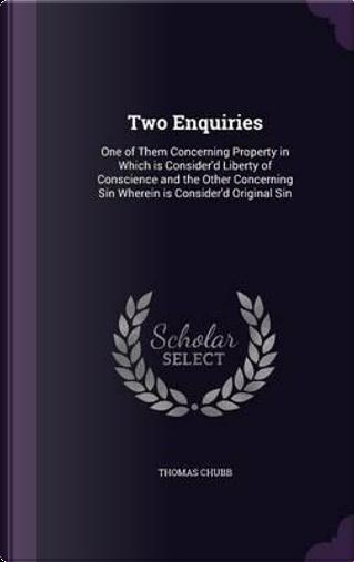 Two Enquiries by Thomas Chubb