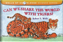 Can We Share the World With Tigers? by Robert E. Wells