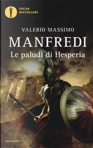 Le paludi di Hesperia by Valerio Massimo Manfredi