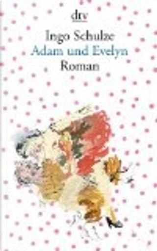 Adam und Evelyn by Ingo Schulze