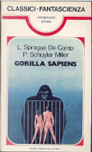 Gorilla Sapiens by L. Sprague de Camp, P. Schuyler Miller